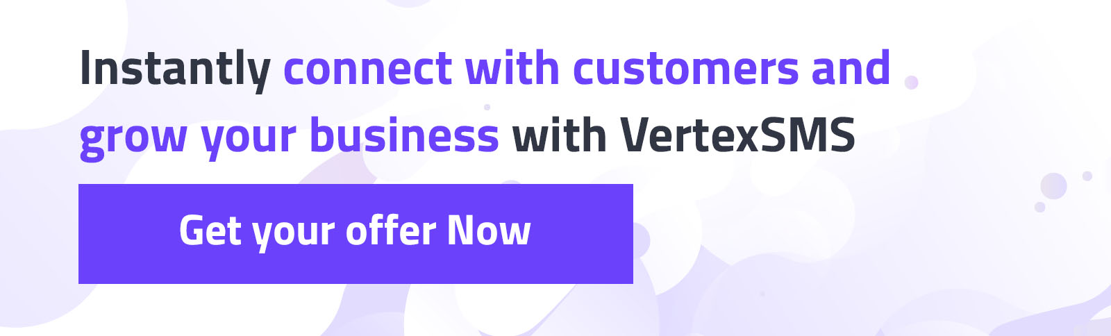 Instantly connect with customers and grow your business with VertexSMS